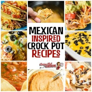 If you like having Mexican food as much as we do, then you don't want to miss these delicious Mexican Inspired Crock Pot Recipes! We have a little bit of everything just for you!