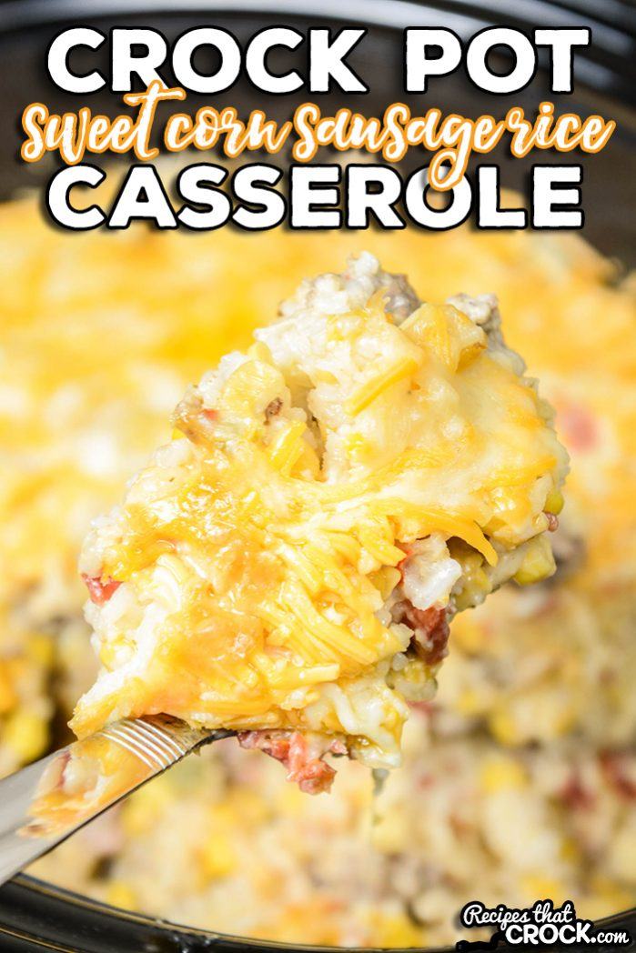 Are you looking for a hearty casserole full of flavor and vegetables that kids of all ages love? Our Crock Pot Sweet Corn Sausage Rice Casserole is one of our favorite family dinner recipes.