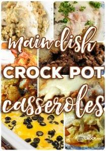 Main Dish Crock Pot Casseroles like Hamburger Casserole, Chili Cheese Casserole, Cheesy Lasagna, Cheesy Chicken Rice Casserole, Pizza Tater Tot Casserole and much, much more!