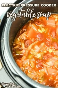 Are you looking for an easy instant pot recipe? Our Electric Pressure Cooker Vegetable Soup takes our tried and true Crock Pot All Day Veggie Soup and converts it into an easy instant pot recipe that is ready in under an hour!