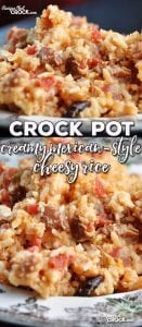 """This Creamy Mexican Style Crock Pot Cheesy Rice is going to kick your next taco Tuesday or family fiesta up a notch for sure! Everyone will be saying, """"Olé""""!"""
