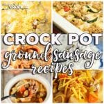 Crock Pot Ground Sausage Recipes: Friday Favorites