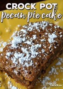 This Crock Pot Pecan Pie Cake is so delicious! It is the perfect dessert to take to your next party, pitch-in or potluck! Everyone will be glad you did!