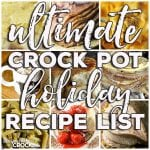 Ultimate Crock Pot Holiday Recipe List