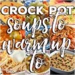 Crock Pot Soups To Warm Up To: Friday Favorites