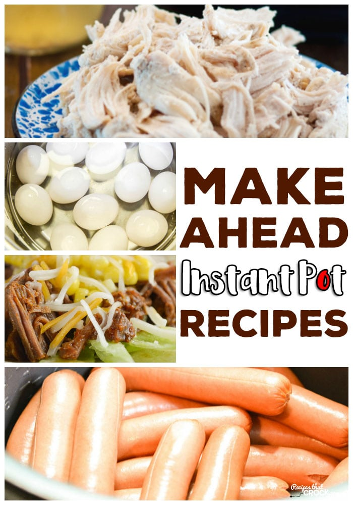 Use these Make-Ahead Instant Pot recipes tp cook up staples in bulk to have on hand throughout the week. Shredded Chicken, Hard Boiled Eggs, Taco Meat and Hot Dogs are all easy to make!