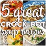 5 Great Crock Pot Soup Recipes: Friday Favorites