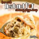 Low Carb Instant Pot Creamy Pizza Soup