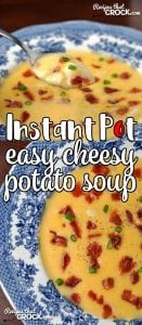 When I made Crock Pot Easy Cheesy Potato Soup, it instantly made my favorite soups list. So the idea of making it into Instant Pot Easy Cheesy Potato Soup, (ask for by one of our readers) sounded great to me!