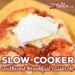 Slow Cooker Southwest Breakfast Casserole