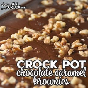 These delicious Crock Pot Chocolate Caramel Brownies take your normal brownie to the next level!