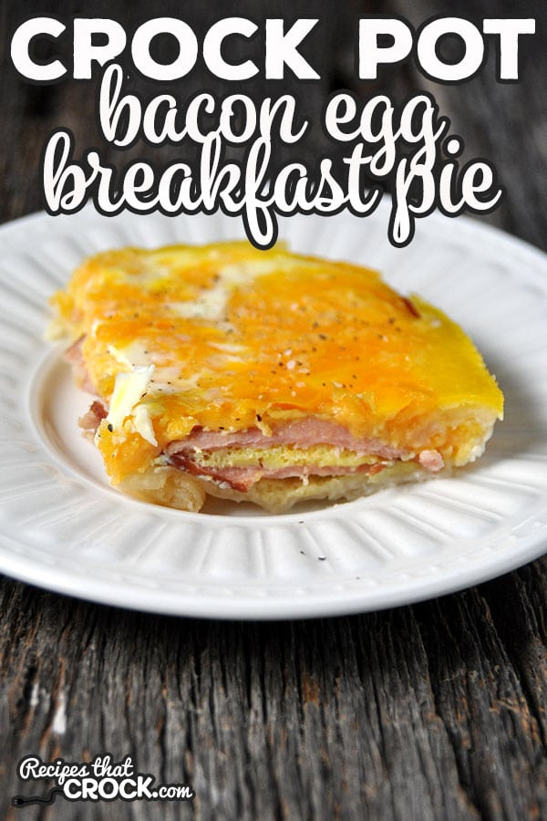 If you are looking for a delicious breakfast recipe, look no further! ThisCrock Pot Bacon Egg Breakfast Pie is yummy and easy to make!