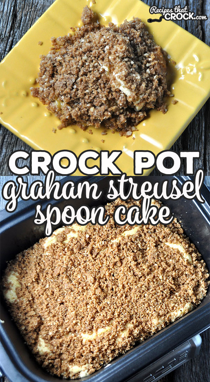 This Crock Pot Graham Streusel Spoon Cake is a great twist on your regular spoon cake and has a yummy hidden treat inside!