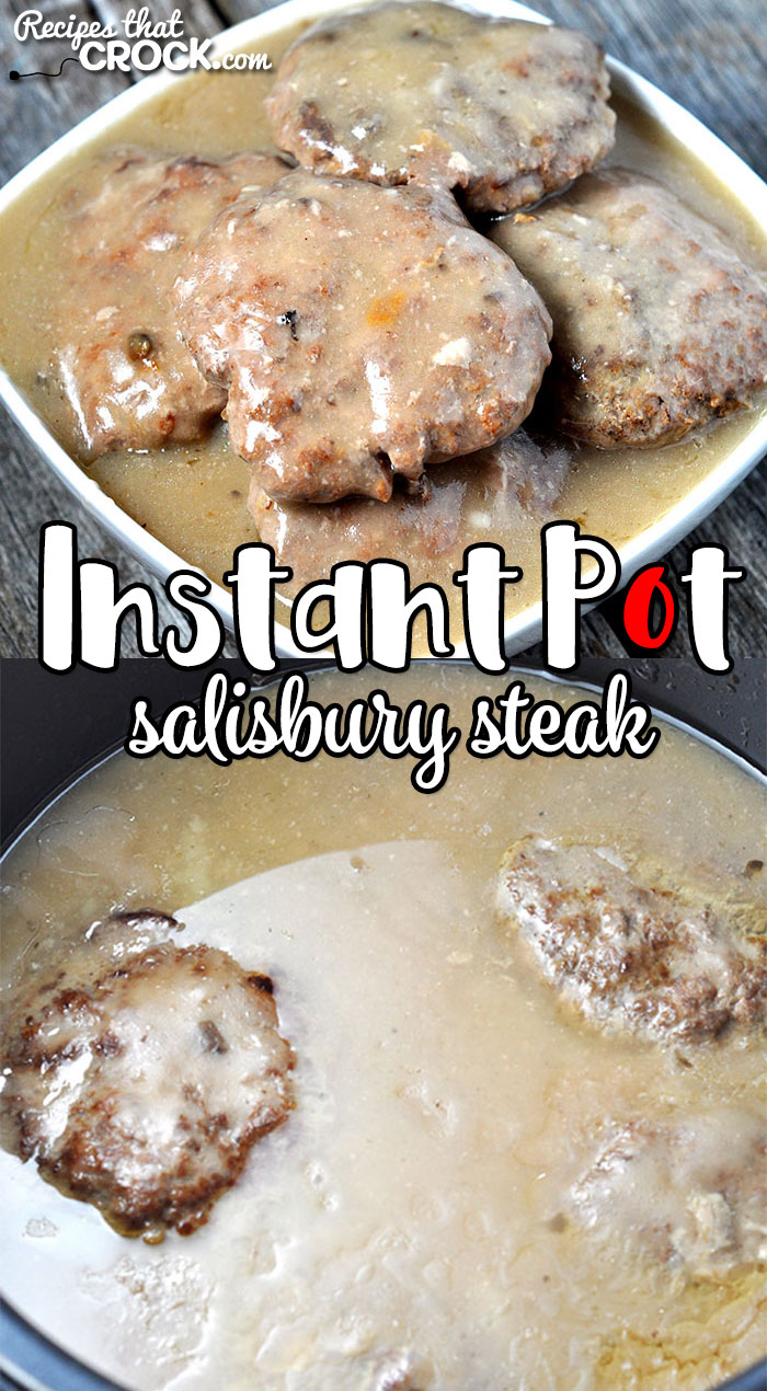 Instant Pot Salisbury Steak: Easy salisbury steaks in a delicious gravy that you can can make in an instant pot, ninja foodi or crock pot express.