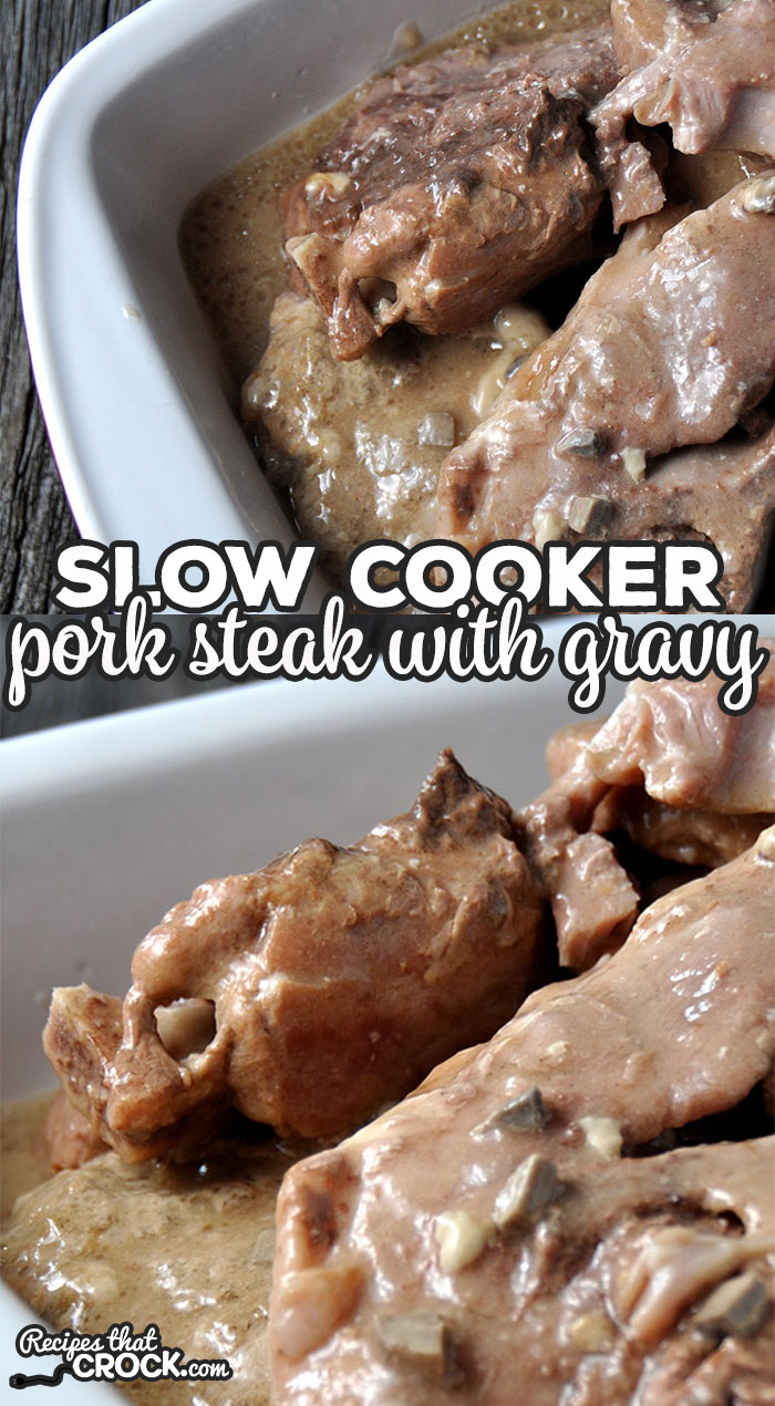 This Slow Cooker Pork Steak with Gravy recipe is a true dump-and-go recipe. It is so tender, delicious and super easy! You're gonna love it!