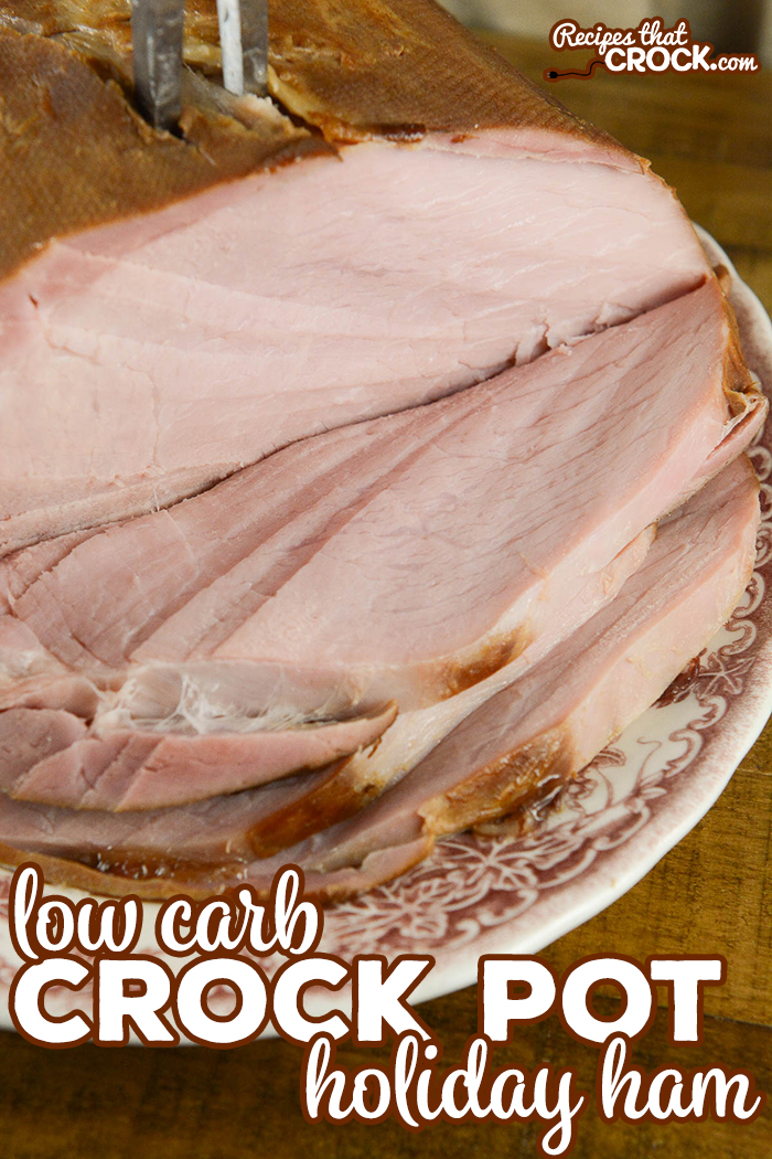 Are you looking for low carb holiday recipes? Our Low Carb Crock Pot Ham is a great family holiday recipe that even carb-lovers enjoy!