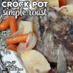 This Simple Crock Pot Roast is easy to throw together, absolutely delicious and made from things you probably have in your cabinets!