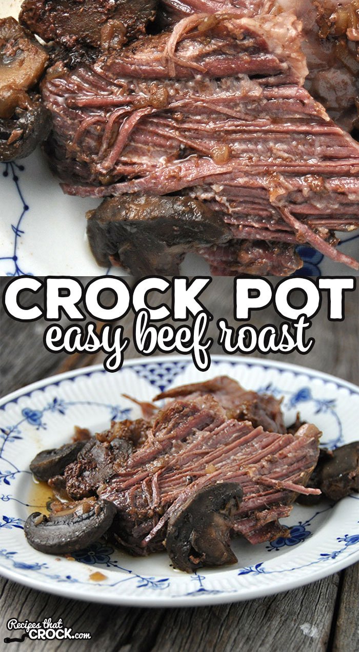 This Easy Crock Pot Beef Roast is super easy and delicious! It is the perfect dish to throw on in the morning and come home to after work!