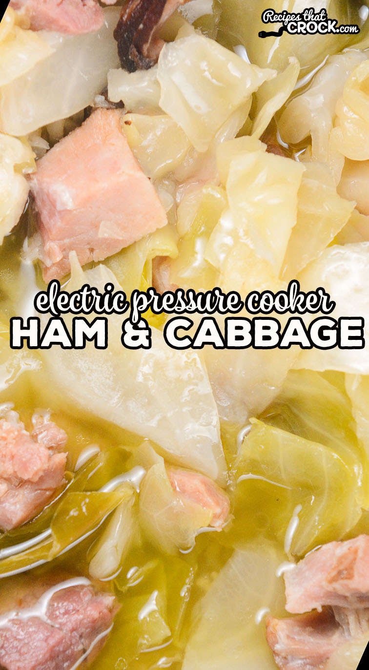 Electric Pressure Cooker Ham And Cabbage Recipes That Crock