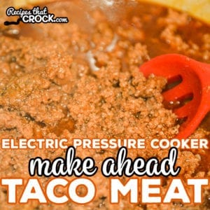 Our Electric Pressure Cooker Make Ahead Taco Meat is a great way to make freezer friendly taco meat for easy meal prep. This recipe is a great way to make taco meat in bulk for a crowd or batch cooking.