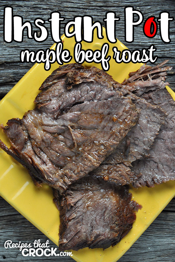 Did you know you can have a delicious and tender roast even on a weeknight? This Instant Pot Maple Beef Roast only requires a 60 minute cook time!