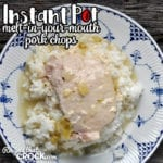This Melt-In-Your-Mouth Instant Pot Pork Chops recipe is a great way to get dinner on the table on a busy weeknight! Everyone will love it!