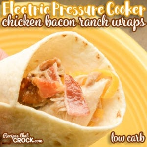 Our Electric Pressure Cooker Chicken Bacon Ranch Wraps are a great low carb sandwich that you can enjoy warm or cold! This easy recipe is perfect for your Ninja Foodi, Instant Pot and Crock Pot Express electric pressure cookers. We enjoy this creamy ranch flavored tender chicken and crisp bacon wrapped in a low carb tortilla with sharp cheddar cheese and sometimes even guacamole!