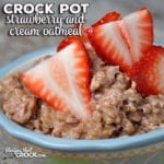 This Crock Pot Strawberry and Cream Oatmeal is not only delicious and a cinch to throw together, but also gives you a hot breakfast first thing in the morning!
