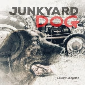 Junkyard Dog by Mikey Goode
