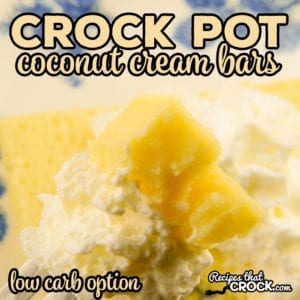 Do you love coconut cream pie? These Crock Pot Coconut Cream Bars are a delicious slow cooker dessert with a low carb option.