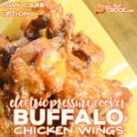 Are you looking for an affordable way to make chicken wings at home. Our Electric Pressure Cooker Buffalo Chicken Wings are super tender, very flavorful and easily made low carb. This recipe is perfect for the Ninja Foodi but can also be made in an Instant Pot, Crock Pot Express or other 6 quart electric pressure cooker