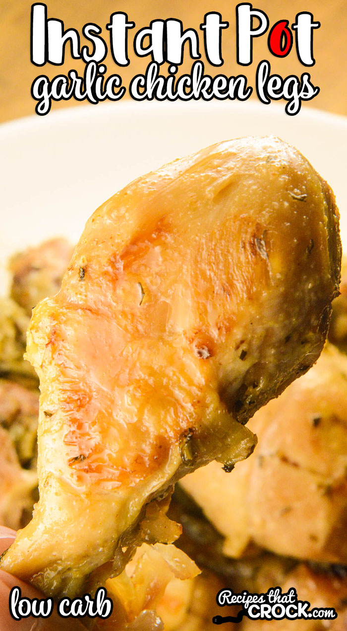 Instant Pot Garlic Chicken Legs Recipes That Crock