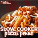 Slow Cooker Pizza Penne : A great family crock pot meal for kids of all ages! Easy to make and easy to adapt to your family's favorite pizza toppings!