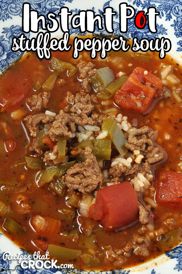 Looking for a quick recipe that is easy, hearty and delicious? Don't miss our Instant Pot Stuffed Pepper Soup! Young and old alike will be asking for more!