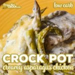 Our Crock Pot Creamy Asparagus Chicken (Low Carb) Recipe is a super simple casserole with an incredible creamy cheesy topping.
