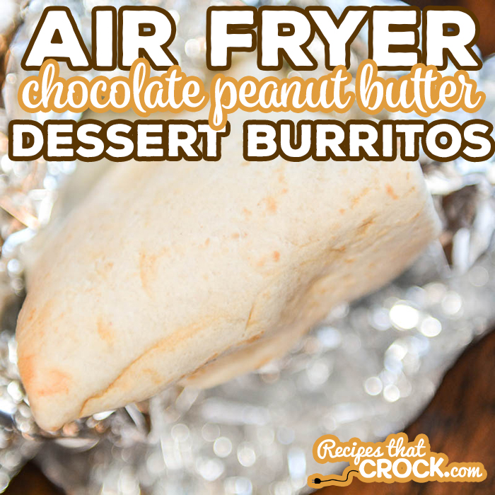 Our Air Fryer Dessert Burritos are an easy delicious sweet treat you can make with peanut butter, chocolate and marshmallows or even left-over candy! These toasted treats also have an easy low carb option as well!