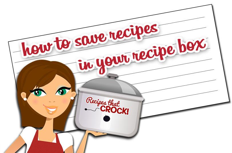 How to Save Recipes on RecipesThatCrock.com