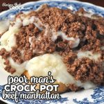 This Poor Man's Crock Pot Beef Manhattan is a tasty twist on a regular Beef Manhattan. It is incredibly easy to make and absolutely delicious!