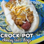 This simple Crock Pot Cheesy Taco Dogs recipe is so delicious and great for a treat at home or to take to a party or potluck!