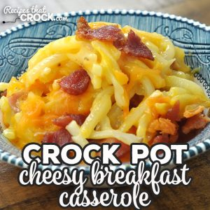 Want an easy recipe for a breakfast casserole that everyone will devour? Then you do not want to miss this delicious Crock Pot Cheesy Breakfast Casserole recipe!