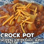 If you are in the mood for a delicious stew that is easy to make and will fill you up, then you do not want to miss this Crock Pot Sloppy Joe Potato Stew!