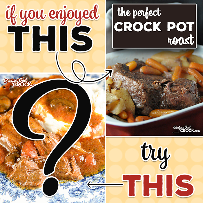 If you liked our Perfect Crock Pot Roast, we would recommend that you try another flavorful roast recipe that we just love. Both of these roasts are really easy to throw together and great for beginners. However, the recipe we are recommending has a bit of a different flavor that leaves everyone asking for the recipe!