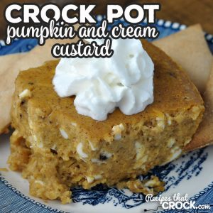 This Crock Pot Pumpkin and Cream Custard recipe is surprisingly simple and incredibly delicious! Everyone will rave about this yummy treat!