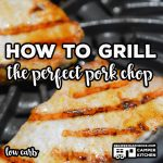 Learning how to grill pork chops on the Ninja Foodi Grill or traditional outdoor grill is super simple. Our easy fail-proof method gives you tender juicy boneless pork chops every time! This also makes for a great low carb meal!