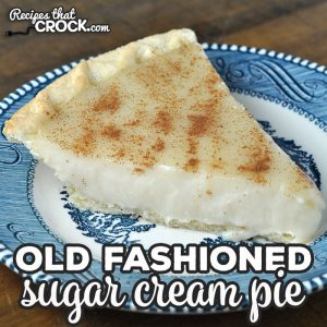This Old Fashioned Sugar Cream Pie recipe is a classic recipe that has been passed down through my family for years! It is a must have at holidays!