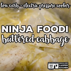 Ninja Foodi Buttered Cabbage is an easy Electric Pressure Cooker recipe for this low carb side dish!