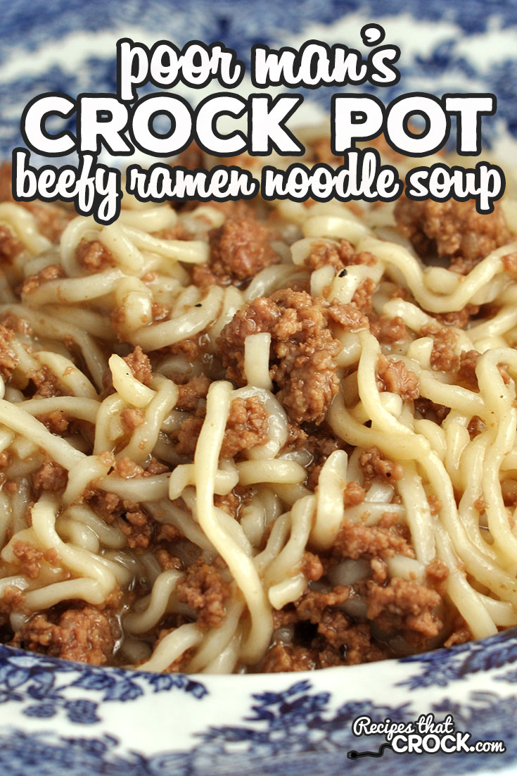 This Poor Man's Crock Pot Beefy Ramen Noodle Soup recipe is easy, delicious and affordable! It also cooks up quickly! You are gonna love it! via @recipescrock