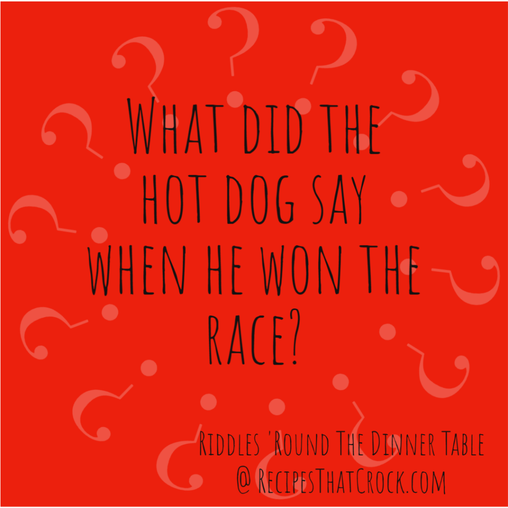 Riddle: What did the hot dog say when he won the race?