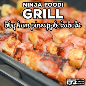 Ninja Foodi Grill BBQ Ham Pineapple Kabobs are a quick and easy left-over ham recipe. Adding barbecue sauce to these kabobs, adds a tangy flavor to this sweet and savory favorite. Can be made on a traditional grill as well.