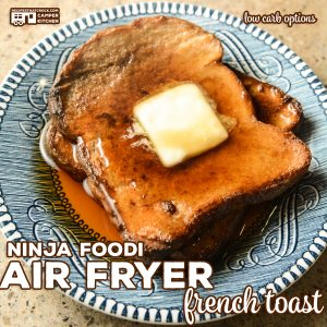 Ninja Foodi Air Fryer French Toast is an easy breakfast recipe the family loves with low carb options. Toasted on the outside and tender on the inside, this sweet treat is a family favorite.